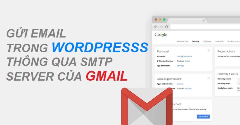 Hướng dẫn cấu hình smtp gmail gửi email cho website wordpress