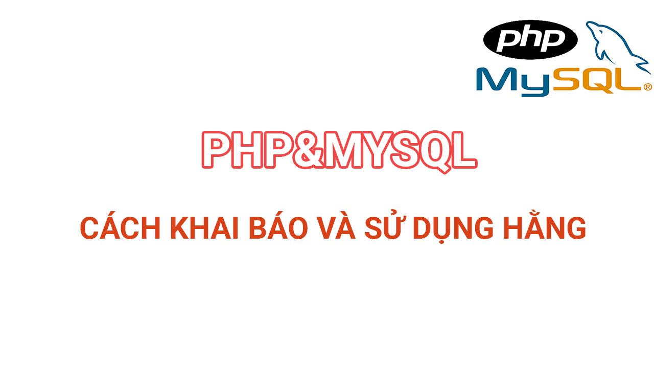 Khai báo biến và hằng số trong php