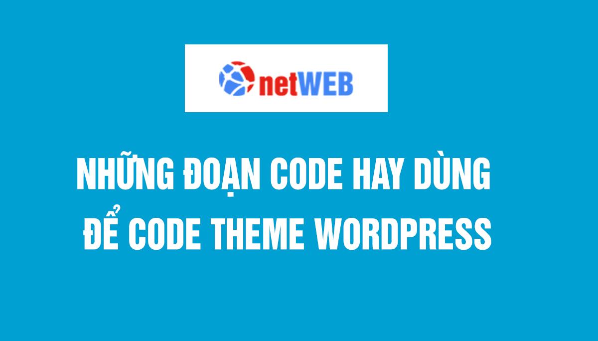 Những đoạn code hay dùng để code theme wordpress