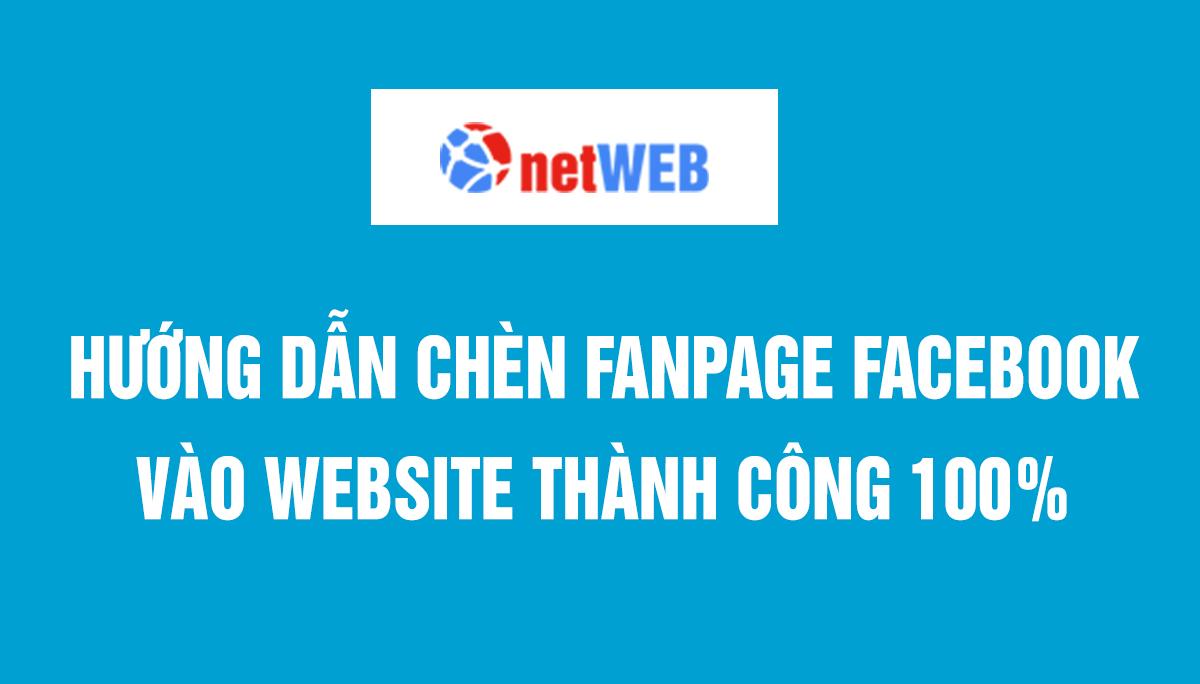 Hướng dẫn chèn fanpage facebook vào website thành công 100%