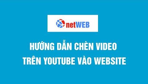 Hướng dẫn chèn video trên youtube vào website