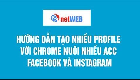Hướng dẫn tạo nhiều profile với chrome nuôi nhiều tài khoản facebook và instagram