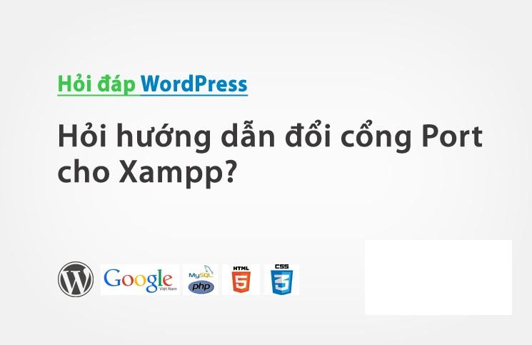 Hướng dẫn đổi cổng Port cho Xampp