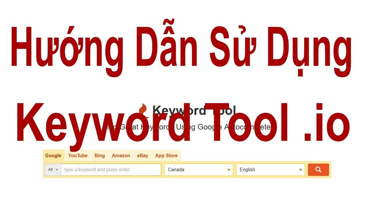 Hướng dẫn sử dụng keywordtool.io nghiên cứu từ khóa