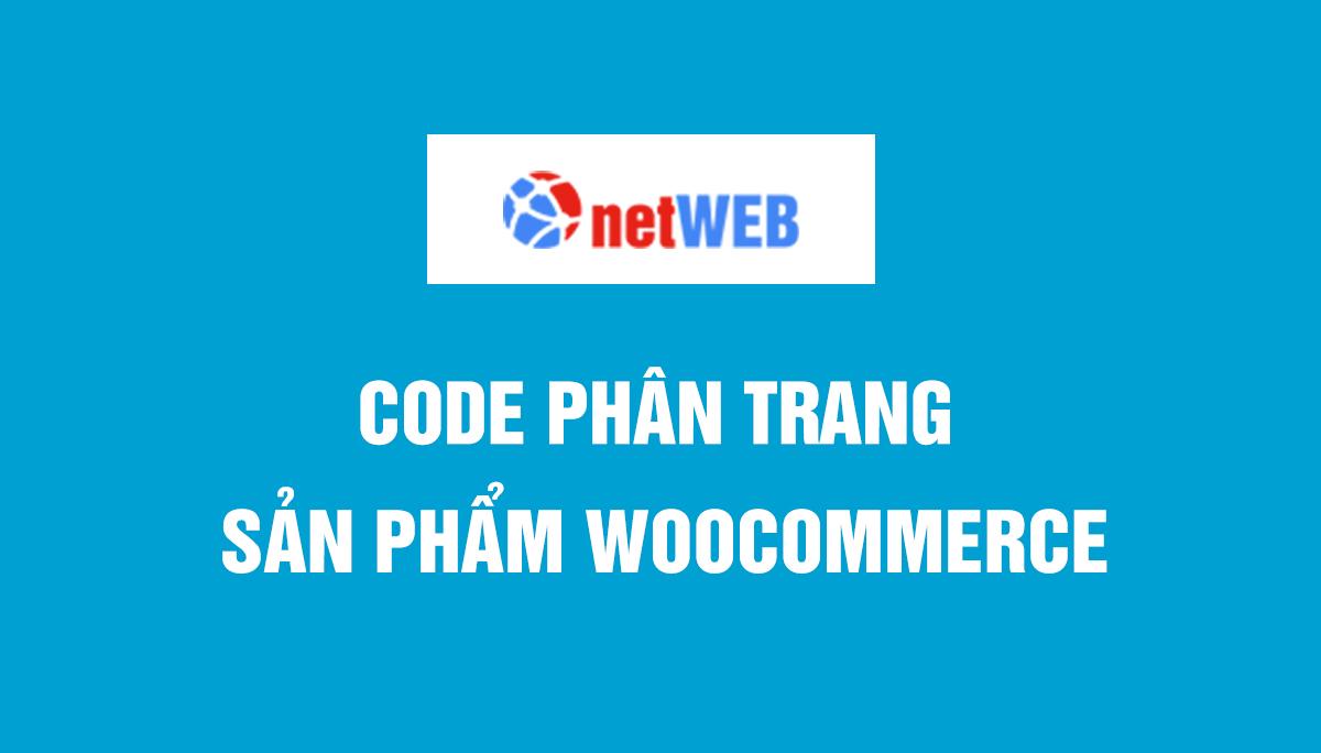 Code phân trang sản phẩm woocommerce