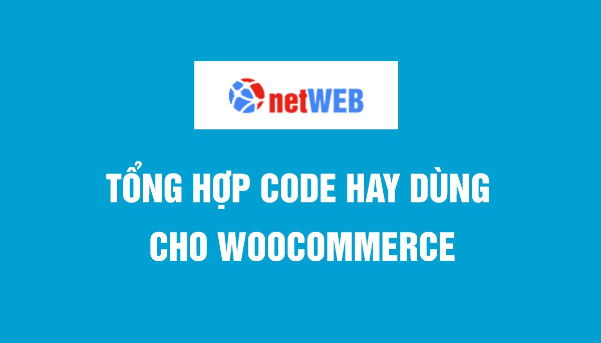 Tổng hợp code hay dùng cho woocommerce