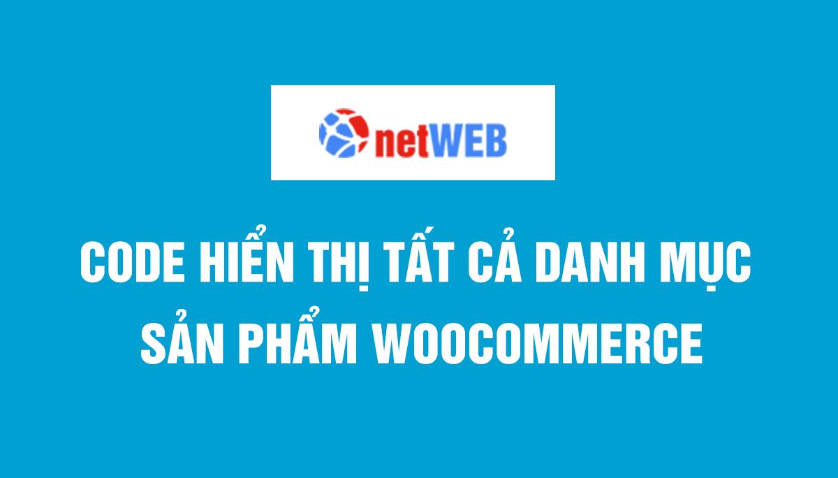 Code hiển thị tất cả danh mục sản phẩm woocommerce
