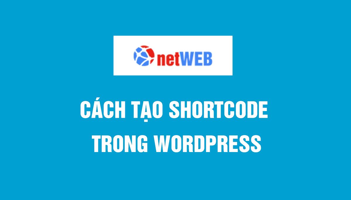 Cách tạo Shortcode trong wordpress