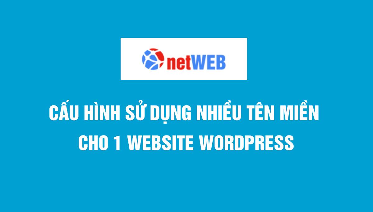 Cấu hình sử dụng nhiều tên miền cho 1 website WordPress