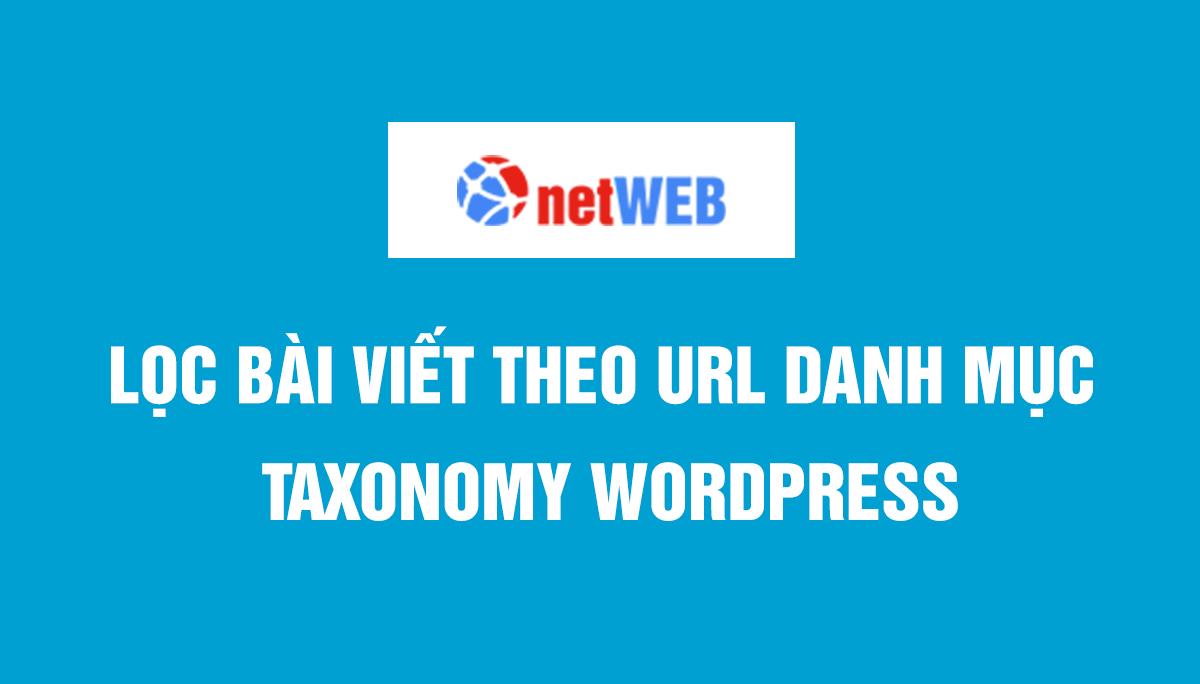 Lọc bài viết theo url danh mục taxonomy wordpress