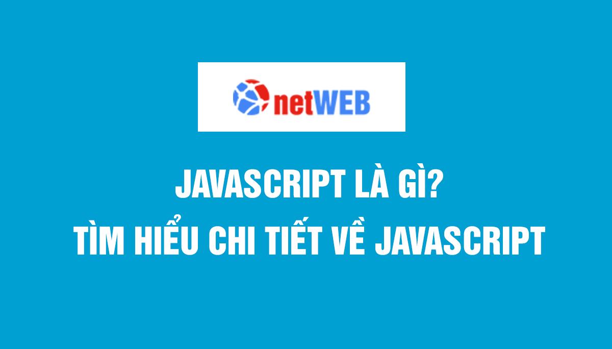 Javascript là gì? tìm hiểu chi tiết về javascript