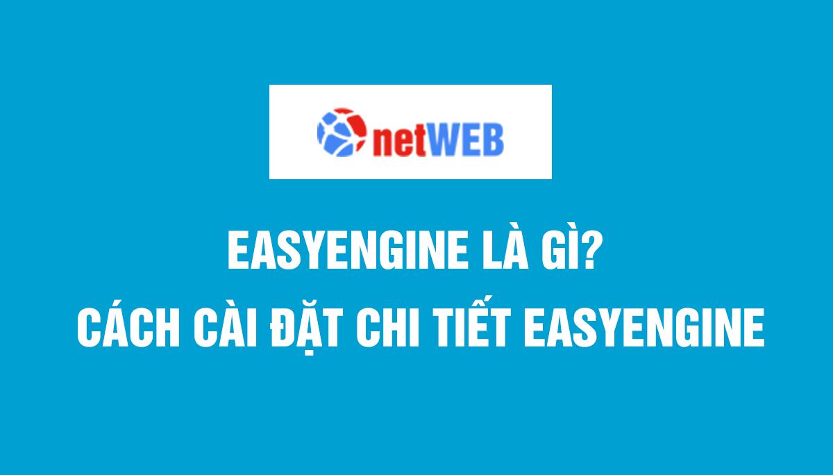 Easyengine là gì? Cách cài đặt chi tiết easyengine