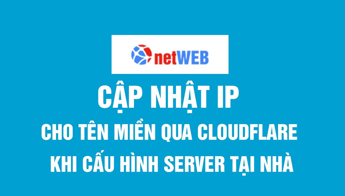 Cập nhật IP cho tên miền qua CloudFlare khi cấu hình server tại nhà