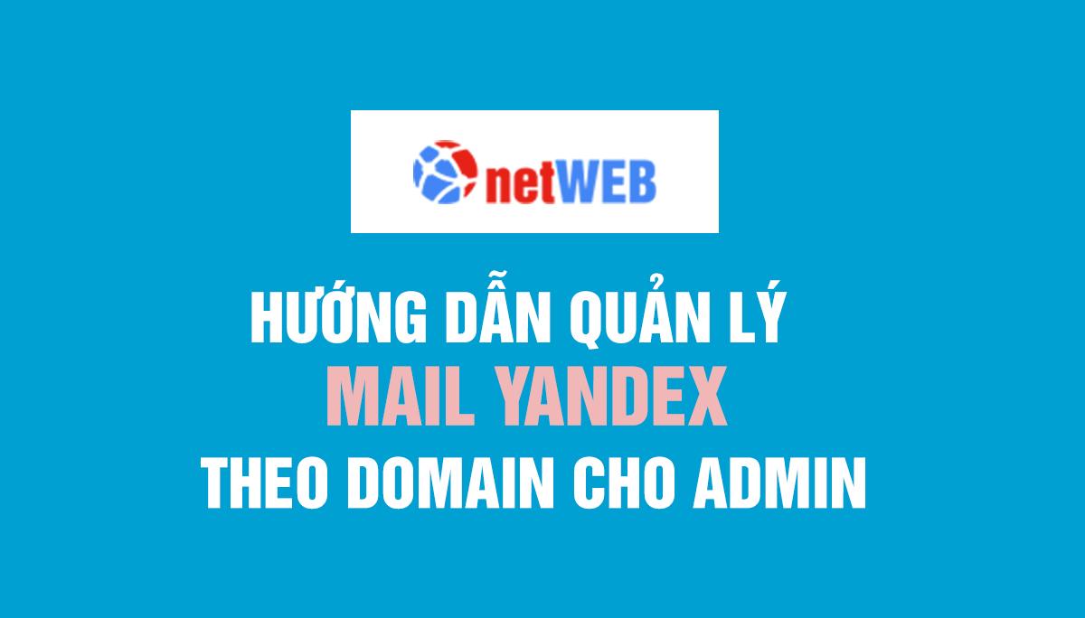 Hướng dẫn quản lý mail yandex theo domain cho admin