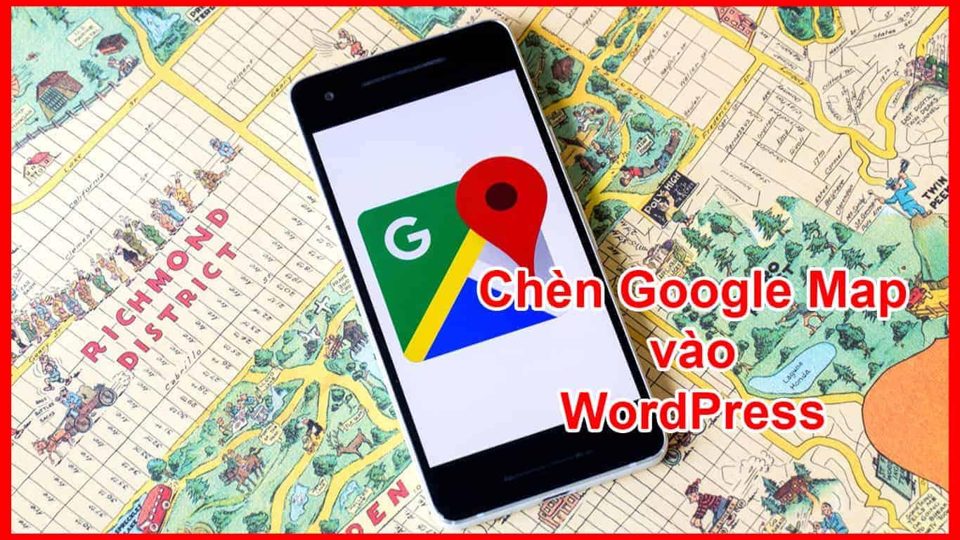 Hướng dẫn chèn google map vào website wordpress