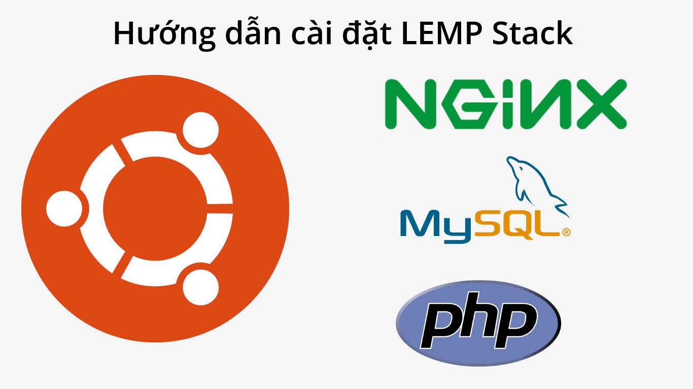 Cách cài đặt Linux, Nginx, MySQL, PHP (LEMP) trên Ubuntu 20.04