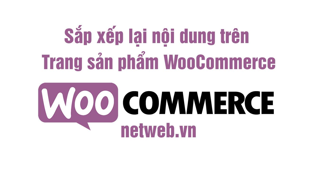 Sắp xếp lại nội dung trên Trang sản phẩm WooCommerce