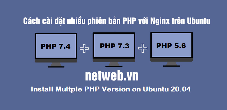 Cách cài đặt nhiều phiên bản PHP với Nginx trên Ubuntu
