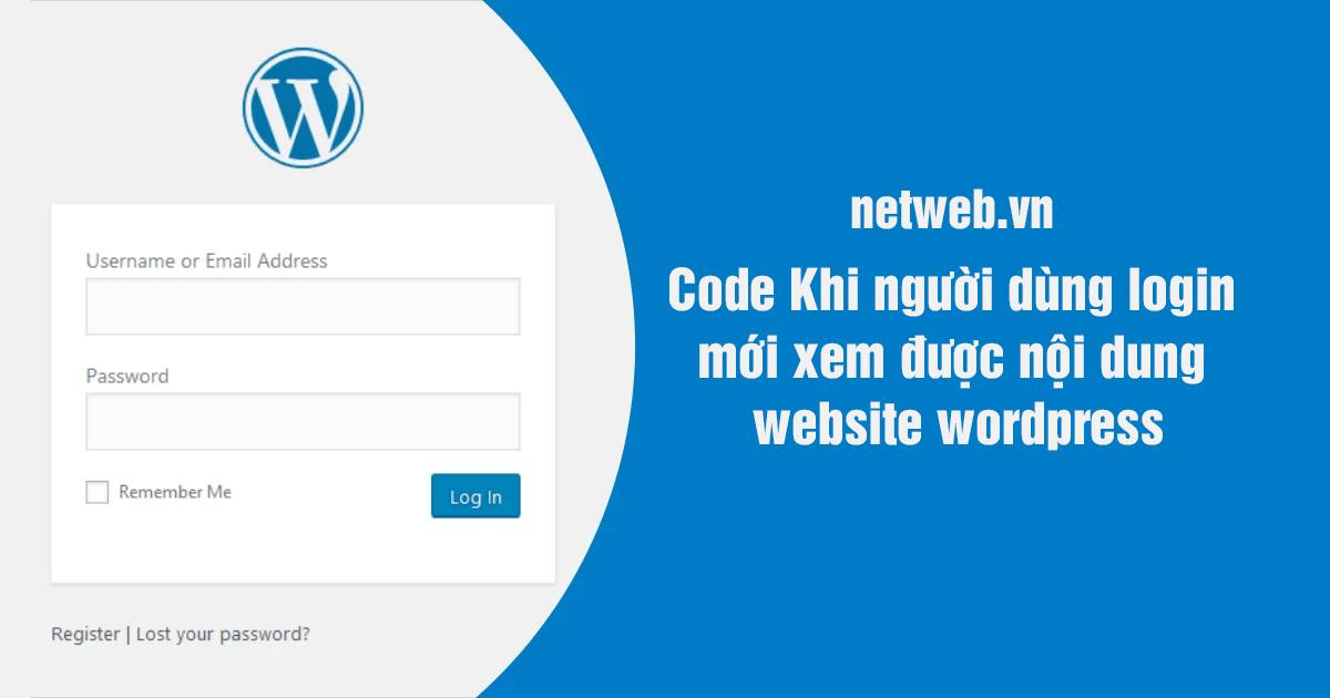 Code Khi người dùng login mới xem được nội dung website wordpress