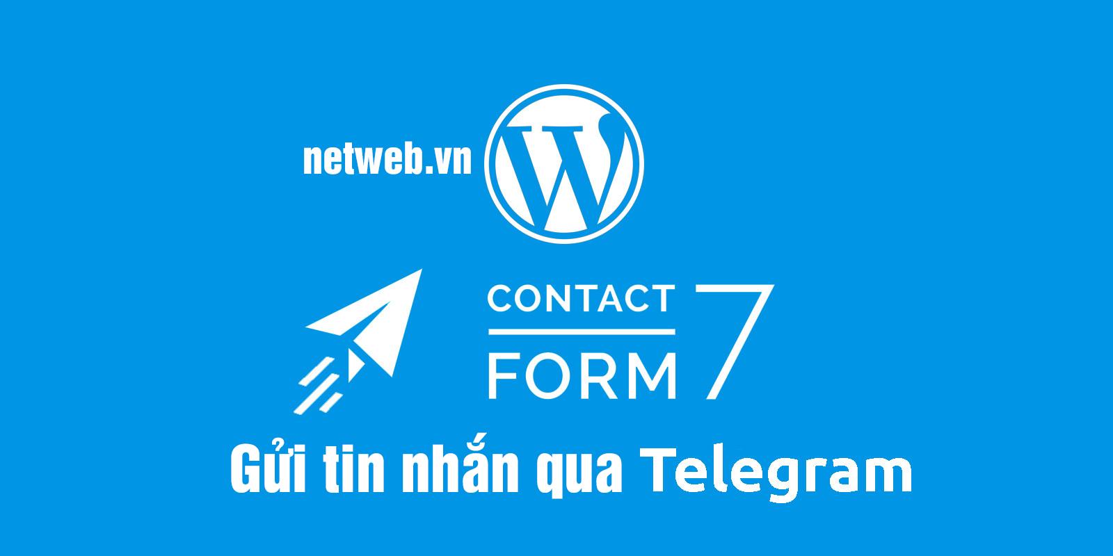 Cách Gửi tin nhắn Contact Form 7 tới Telegram