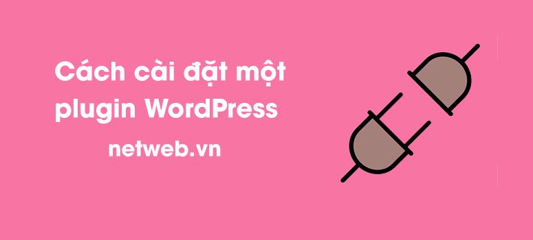 Cách cài đặt một plugin WordPress – 3 phương pháp (từng bước)