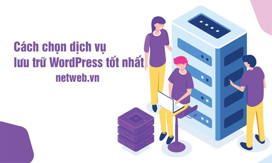 Cách chọn dịch vụ lưu trữ WordPress tốt nhất